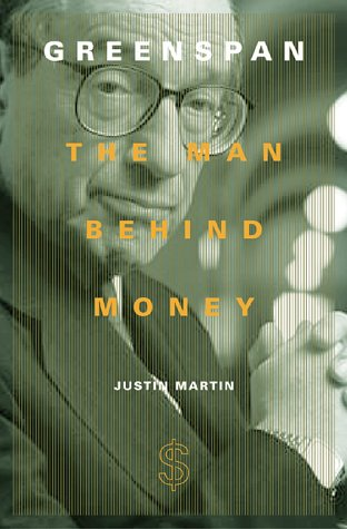 9780738202754: Greenspan: The Man Behind Money