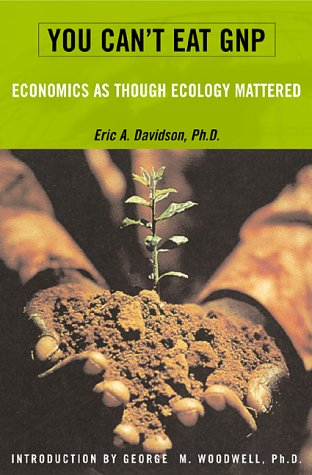 9780738202761: You Can't Eat GNP: Economics As If Ecology Mattered