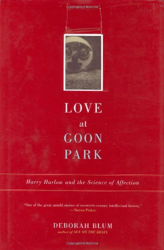 9780738202785: Love at Goon Park: Harry Harlow and the Science of Affection