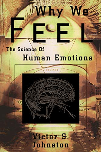 9780738203164: Why We Feel: The Science of Human Emotions (Helix Books)