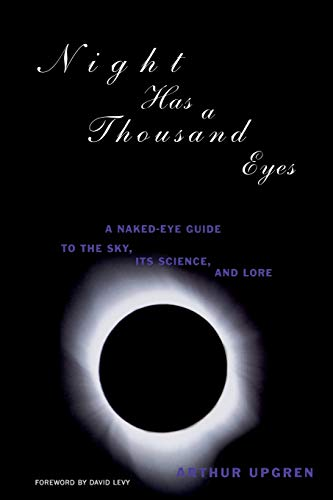 9780738203225: Night Has a Thousand Eyes: A Naked-Eye Guide to the Sky, Its Science and Lore