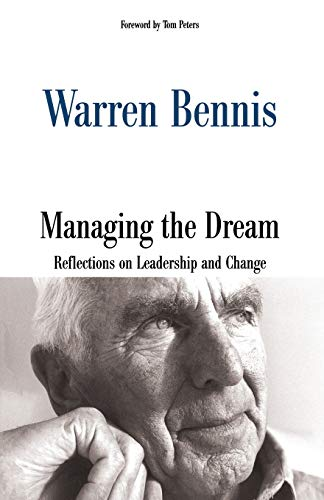 Managing the Dream: Reflections on Leadership and Change (0738203327) by Warren Bennis