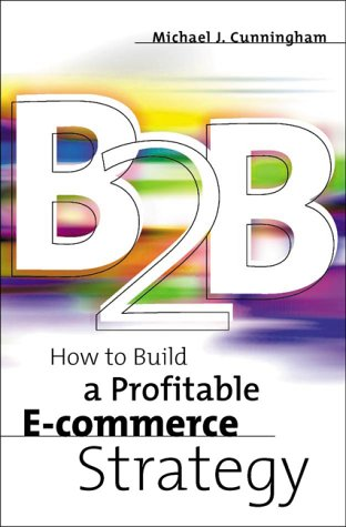 9780738203348: B2b: How To Build A Profitable E-commerce Strategy