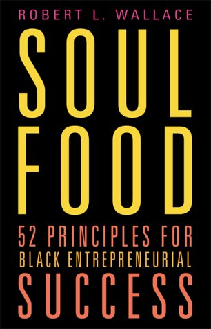9780738203522: Soul Food: Fifty-two Principles for Black Entrepreneurial Success