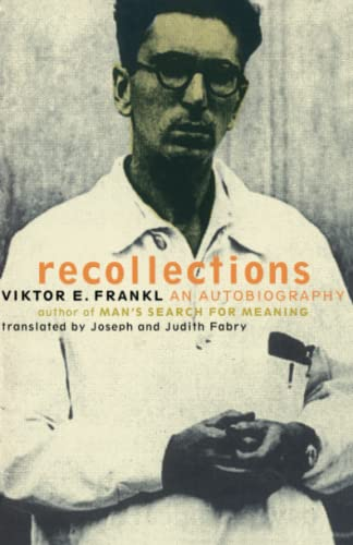 Recollections: An Autobiography (0738203556) by Viktor Frankl; Viktor E. Frankl