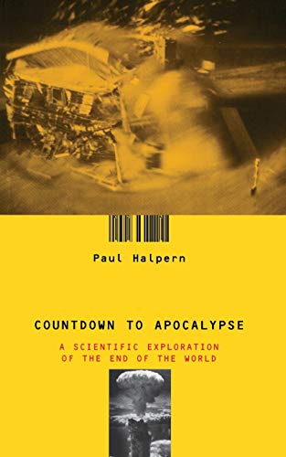 9780738203584: Countdown To Apocalypse: A Scientific Exploration Of The End Of The World