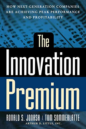 9780738203607: The Innovation Premium: How Next Generation Companies Are Achieving Peak Performance And Profitability