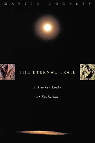 9780738203621: The Eternal Trail: A Tracker Looks at Evolution