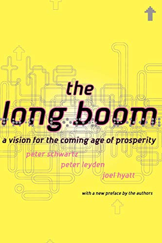 9780738203645: The Long Boom: A Vision For The Coming Age Of Prosperity