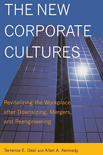 The New Corporate Cultures: Revitalizing The Workplace After Downsizing, Mergers, And Reengineering...