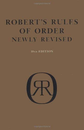 Robert's Rules of Order: Newly Revised (10th Edition) (073820384X) by Daniel H. Honemann; Henry M. Robert; Sarah Corbin Robert; Thomas J. Balch; William J. Evans
