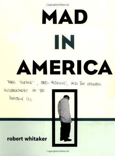 9780738203850: Mad in America: Bad Science, Bad Medicine, and the Enduring Mistreatment of the Mentally Ill