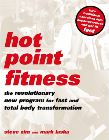 9780738204031: Hot Point Fitness: The Revolutionary New Program For Fast And Total Body Transformation