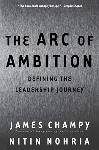 9780738204277: The Arc of Ambition: Defining the Leadership Journey