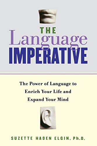 9780738204284: The Language Imperative: The Power of Language to Enrich Your Life and Expand Your Mind