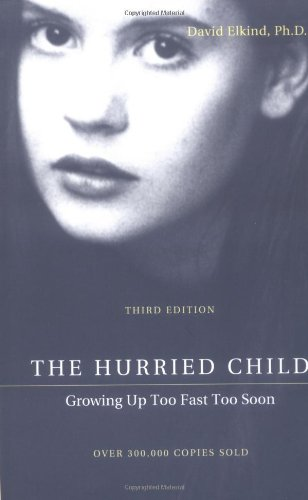 9780738204413: The Hurried Child: Growing Up Too Fast Too Soon