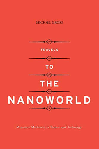 9780738204444: Travels to the Nanoworld: Miniature Machinery in Nature and Technology