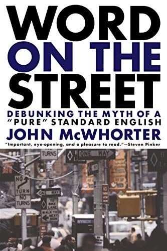 9780738204468: Word on the Street: Debunking the Myth of Pure Standard English