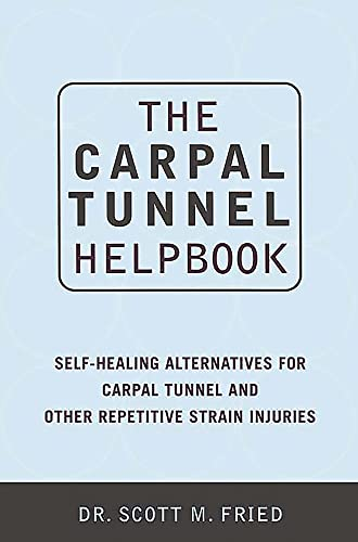 9780738204550: The Carpal Tunnel Helpbook: Self-Healing Alternatives for Carpal Tunnel and Other Repetitive Strain Injuries