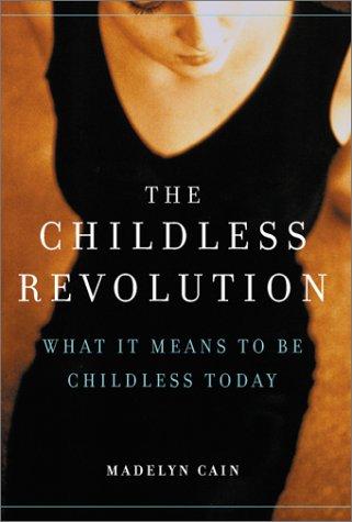 9780738204604: The Childless Revolution