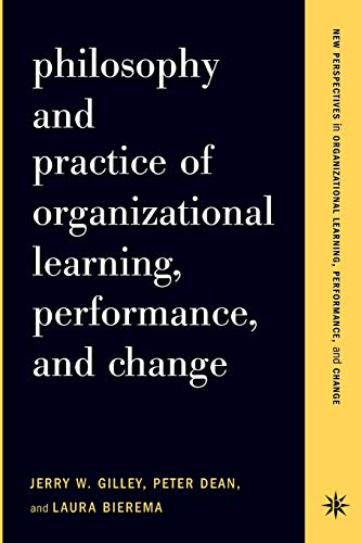 9780738204611: Philosophy and Practice of Organizational Learning, Performance, and Change
