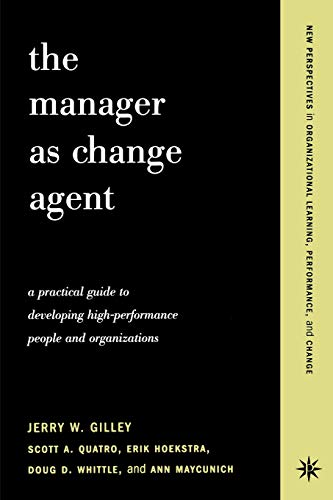9780738204628: The Manager as Change Agent: A Practical Guide to Developing High-Performance People and Organizations