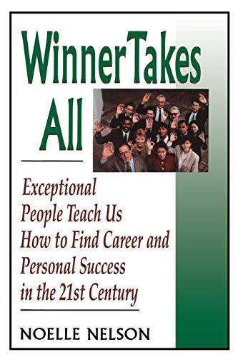 Winner Takes All: The Eight Keys To Developing A Winner's Attitude: Nelson, Ph.D. Noelle C.; ...