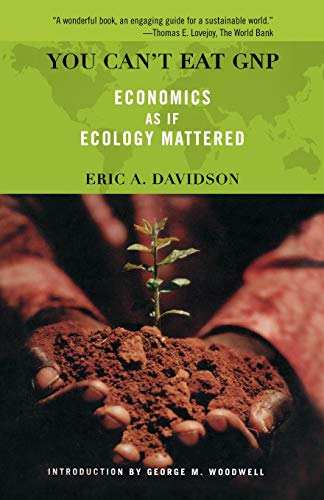 9780738204871: You Can't Eat GNP: Economics as if Ecology Mattered (A Merloyd Lawrence Book)