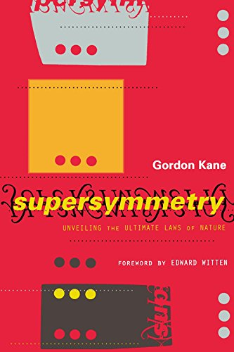 Supersymmetry: Unveiling The Ultimate Laws Of Nature (0738204897) by Gordon Kane