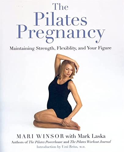 9780738205014: The Pilates Pregnancy: Maintaining Strength, Flexibility, and Your Figure