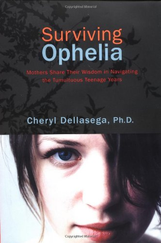 9780738205083: Surviving Ophelia: Mothers Share Their Wisdom In Navigating The Tumultuous Teenage Years