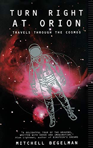 Turn Right at Orion: Travels Through the Cosmos (0738205176) by Begelman, Mitchell