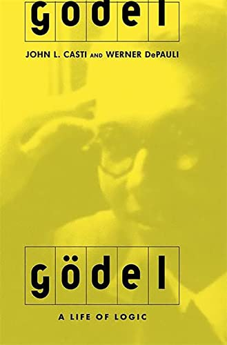 9780738205182: Godel: A Life Of Logic, The Mind, And Mathematics