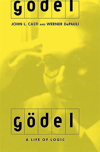 9780738205182: Gödel: A Life of Logic