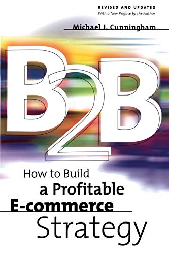 9780738205229: B2B: How to Build a Profitable E Commerce Strategy