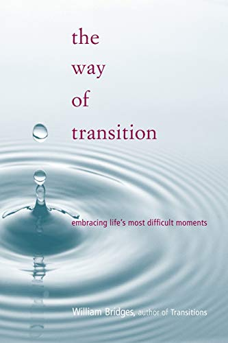 9780738205298: The Way of Transition: Embracing Life's Most Difficult Moments
