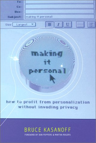 9780738205366: Making It Personal: How To Profit From Personalization Without Invading Privacy
