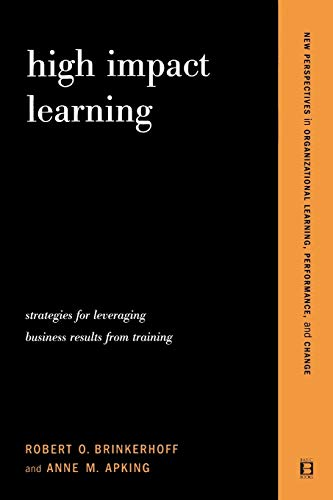 9780738205380: High Impact Learning: Strategies for Leveraging Performance and Business Results from Training Investments (New Perspectives in Organizational Learning, Performance, and Change)