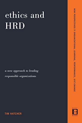 9780738205649: Ethics and HRD: A New Approach To Leading Responsible Organizations (New Perspectives in Organization)