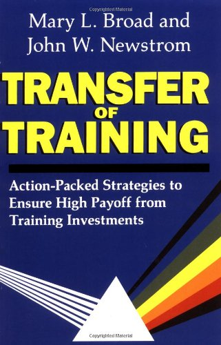9780738205670: Transfer Of Training: Action-packed Strategies To Ensure High Payoff From Training Investments