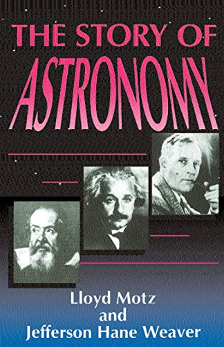 The Story Of Astronomy (0738205869) by Jefferson Hane Weaver; Lloyd Motz