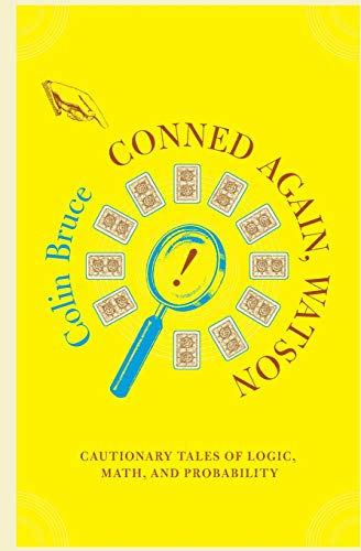 9780738205892: Conned Again, Watson! Cautionary Tales of Logic, Math, and Probability
