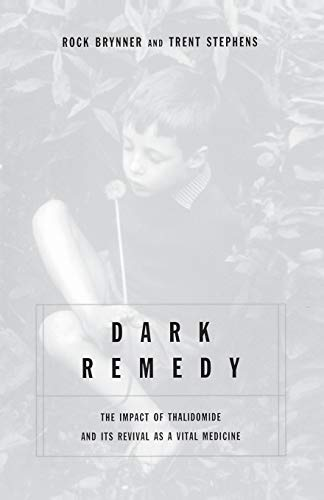 9780738205908: Dark Remedy: The Impact Of Thalidomide And Its Revival As A Vital Medicine