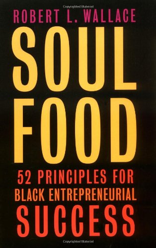 9780738205915: Soul Food: Fifty-two Principles for Black Entrepreneurial Success