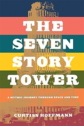 9780738205953: The Seven Story Tower: A Mythic Journey Through Space and Time