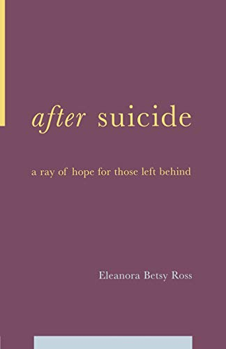 After Suicide: A Ray Of Hope For: E. Betsy Ross,