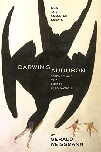 Darwin's Audubon: Science and the Liberal Imagination: Weissmann, Gerald