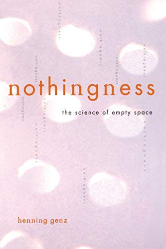 9780738206103: Nothingness: The Science Of Empty Space