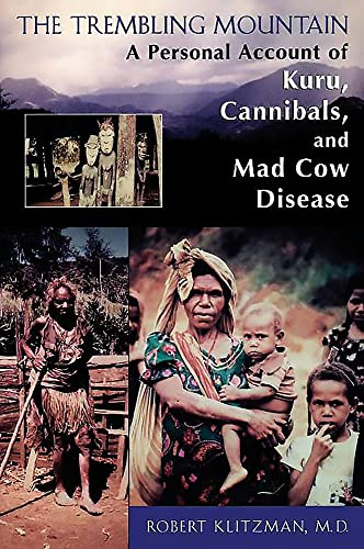 9780738206141: The Trembling Mountain: A Personal Account of Kuru, Cannibals, and Mad Cow Disease