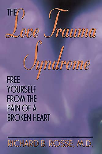 9780738206226: The Love Trauma Syndrome: Free Yourself From The Pain Of A Broken Heart